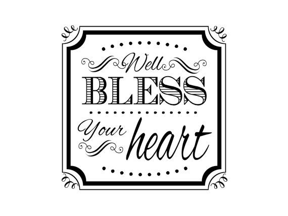 "A good ""bless your heart"""